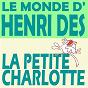 Album Le monde d'henri dès : la petite charlotte de Henri Dès