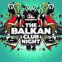 Compilation The balkan club night, vol. 2 avec Shazalakazoo / Balkan Mashina / Analogik / La Cherga / Dr. Cat...