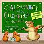 Album L'alphabet et les chiffres en chansons (Rentrée des classes 2011) de Anny Versini / Jean-Marc Versini