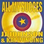 Album All my succes - jj johnson & kai winding de Jj Johnson / Kai Winding