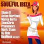 Compilation Soulful ibiza 2011 (presented by terry lex ) avec Rise / Aston Martinez, Marco Berto / Terry Lex / Terry Lex, Mark Stone, Deepvoice / DJ Ride...