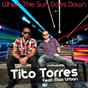 Album When the sun goes down (feat. max urban) de Tito Torres