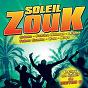 Compilation Soleil zouk avec Madinn'K / Victor O / Marc Antoine, Fanny J / Ganja Kulu, Orlane / Thierry Fanfant, Erik...