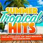 Compilation Summer & tropical hits (tous les tubes dance, pop, zouk & reggaeton pour un été de folie) avec Tom Snare / Imany / J'Mi Sissoko / Tay O / Shain Wong...