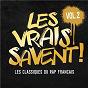 Compilation Les vrais savent, Vol. 2 (Les classiques du rap français) avec Disiz la Peste / Dad Ppda / Tandem / Busta Flex / Passi...