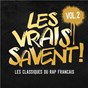 Compilation Les vrais savent, vol. 2 (les classiques du rap français) avec Rohff / Dad Ppda / Tandem / Busta Flex / Passi...