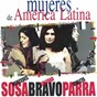 Album Mujeres de américa latina de Violeta Parra / Mercedes Sosa / Soledad Bravo