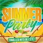 Compilation Summer party (tous les hits de l'été) avec Cheela / Napkey / Jimmy Hennessy / Starley / Xavier Boyer...