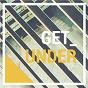 Compilation Get under avec Bes Ymeri / Mark Bale / Aybewan / The Whiteliner / Eric Tyrell...