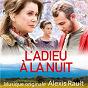 Album L'adieu à la nuit (bande originale du film) de Alexis Rault