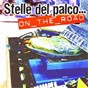 Compilation Stelle del palco....on the road avec Utopia / Kappao / Vandea / Roberto Canova / Lele Baiardi...