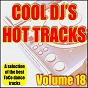 Compilation Cool DJ's, hot tracks - vol. 18 avec Charles Mcthorn / Tina Bride / Maximus / Milo NL / Eyewitness...