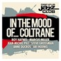 Compilation Dreyfus jazz club: in the mood of... coltrane avec Jean-Michel Pilc / Roy Haynes & the Fountain of Youth Band / Marcus Miller / Steve Grossman / Anne Ducros...