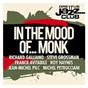 Compilation Dreyfus jazz club: in the mood of... monk avec Franck Avitabile / Richard Galliano New York Trio / Steve Grossman Quintet / Harold Land / Roy Haynes...