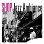 Compilation Shop Jazz Ambiance avec Hampton Hawes Quartet / Thelonious Monk / Bill Evans / Billie Holiday / Red Novo...