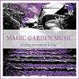 Compilation Magic garden music (soothing atmospheric feelings) avec Tombi Bombai / Daniel Moon / Lilac Storm