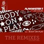 Album Body on play (the remixes volume one) de Alan Master T