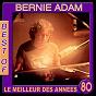 Album Bernie adam, best of (le meilleur des années 80) de Bernie Adam