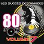 Album Les succès des années 80, vol. 7 de Pop 80 Orchestra