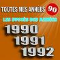 Compilation Toutes mes années 90 : les succès des années 1990 / 1991 / 1992 avec The Romantic Orchestra / Pop 80 Orchestra / Junior Family / Boca Rina / Pat Benesta...