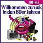 Album Willkommen zurüch in den 80er jahren (50 hits) de The Top Club Band