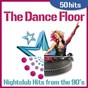 Album The dance floor - nightclub hits from the 90's (50 hits) de The Disco Music Makers