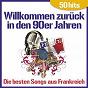 Album Willkommen zurück in den 90er jahren - die besten songs aus frankreich (50 hits) de Die Französische Familie