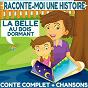 Album Raconte-moi une histoire : la belle au bois dormant (conte complet & chansons) de La Compagnie des Petits Lecteurs