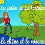 Album Les fables de la fontaine - le chêne et le roseau de Sidney Oliver