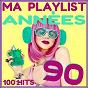 Album Ma playlist années 90 (100 hits) de Pat Benesta