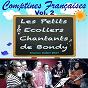 Album Comptines françaises - vol. 2 de Les Petits Écoliers Chantants de Bondy