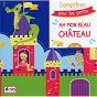 Compilation Ah mon beau château: comptines pour les petits avec Francine Chantereau / Jemy / Les Devanautes / Titia&gg