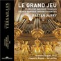 "Album Le Grand Jeu. French Baroque Organ Favourites (Collection ""L'âge d'or de l'orgue français"", No. 4) de François Couperin / Gaétan Jarry / Jean-Philippe Rameau / Jean-Baptiste Lully / Michel Corrette..."