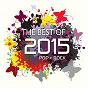 Compilation Best of 2015 (pop rock) avec Markiz / Opca Opasnost / Bang Bang / Flyer / Ante Cash...