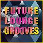Compilation Future Lounge Grooves avec Carter / Lyz Damon / Wagu / Ingo Herrmann / Peter Pearson...