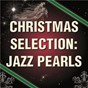 Compilation Christmas Selection: Jazz Pearls avec The RH Factor / Christoph Spendel / Super Trio / Frans Bak / Frans Bak & Jazz Group 90...