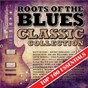 Compilation Roots of the blues - top 100 essentials classic collection avec Guitar Frank / Tommy Dorsey / Archie Edwards / J.B. Lenoir / Robert Leroy Johnson...