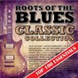 Compilation Roots of the blues - top 100 essentials classic collection avec Albert Luandrew / Tommy Dorsey / Archie Edwards / J.B. Lenoir / Robert Leroy Johnson...