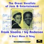 Album It don't mean a thing (great vocalists of jazz & entertainment - digitally remastered) de Ivy Anderson / Frank Sinatra