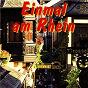 Compilation Einmal am rhein avec Orchester Robby Schmitz / R Foerster / Martin Heinz / Horst Franke / Die Mainzer Hofsanger...