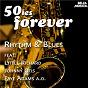 Compilation 50ies forever - rhythm & blues avec D Pomus, M Shuman / J Leiber, M Stoller / Wilbert Harrison / Wilbert Harrisaon / Price, Marascalco...