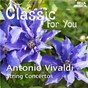 Album Classic for you: vivaldi - string concertos de Orchestra Filarmonica Italiana, Alessandro Arigoni / Alessandro Arigoni / Antonio Vivaldi