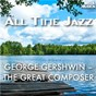 Compilation All time jazz: george gershwin - the great composer avec Bobby Hackett, Jack Teagarden / George Gershwin / Lionel Hampton / Ira Gershwin, George Gershwin / Billie Holiday...