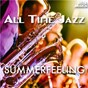 Compilation All Time Jazz: Summerfeeling avec Bob Neel / The Art Tatum Ben Webster Quartet / Chet Baker, Russ Freeman, Carson Smith, Bob Neel / Russ Freeman / Carson Smith...