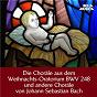 Compilation Bach: Die Choräle aus dem Weihnachts-Oratorium avec Heinz Hennig / Jean-Sébastien Bach / Gachinger Kantorei, Bach Collegium Stuttgart, Helmuth Rilling / Bach Collegium Stuttart / Helmut Rilling...