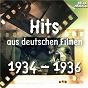 Compilation Hits aus deutschen filmen 1934 - 1936 avec Alois Melichar / Théo Mackeben / Brigitte Horney Mit Orchesterbegleitung / Orchesterbegleitung / Will Meisel...