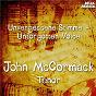 Album Unvergessene Stimmen: John Mc Cormack de Amilcare Ponchielli / John MC Cormack / Charles Gounod / Georges Bizet / Léo Delibes...