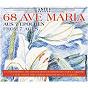 Compilation 68 Ave Maria aus 7 Epochen, Vol. 4 avec Luigi Cherubini / Camille Saint-Saëns / Hildegard von Bingen / Anton Diabelli / Antonín Dvorák...