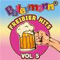 Compilation Ballermann freibier hits, vol. 5 avec Mike Bauhaus / Johannes Schlebusch / Julian Benz & Ikke Huftgold / Ikke Huftgold / Dominik de Leon...