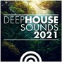 Compilation Deep House Sounds 2021 avec Louie Vega / Marko Vidovic / Arndt Roerig / Tube & Berger / O¨zgu¨R Yelmen...
